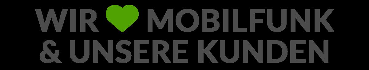 Wir lieben Mobilfunk und unsere Kunden